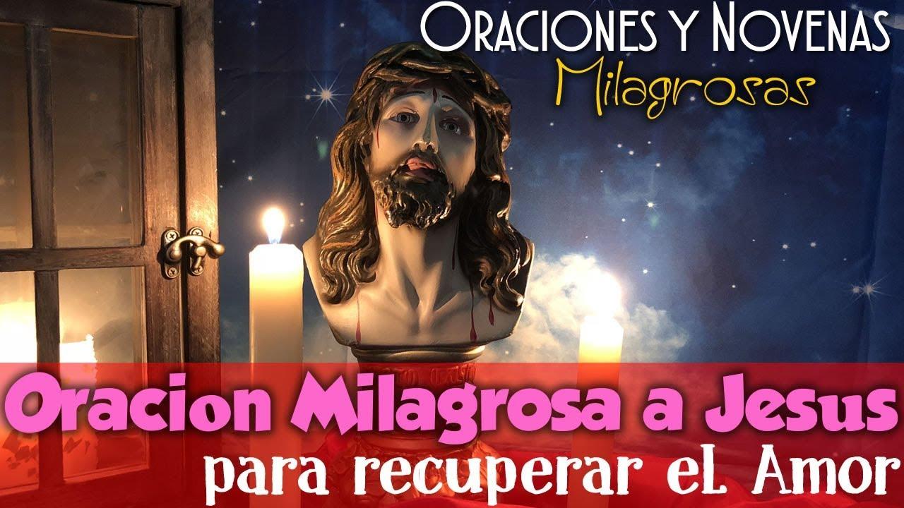 Oración Milagrosa A Jesús Para Recuperar Un Amor Perdido Rezala Y Te Sorprenderá Youtube Oración Milagrosa Oraciones Oracion Contra El Mal