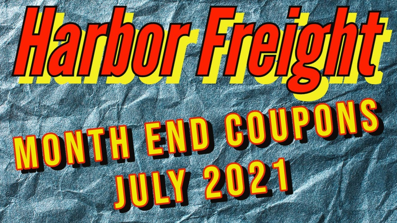 Harbor Freight Coupons July 2021 Month End Savings & Discount Deals of the Week