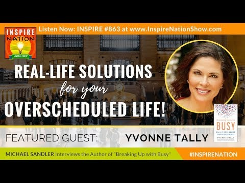 🌟 BREAKING UP WITH BUSY: Real-Life Solutions for Your Overscheduled Life!   YVONNE TALLY