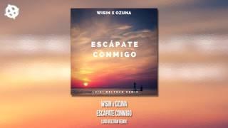 Wisin x Ozuna - Escápate Conmigo (Luigi Beltrán Remix)