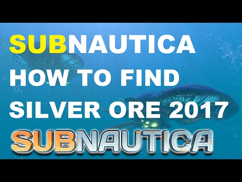 Subnautica How to Find Silver Ore Updated 2017