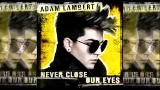 Adam Lambert [FULL NEW SINGLE] - Never Close Our Eyes