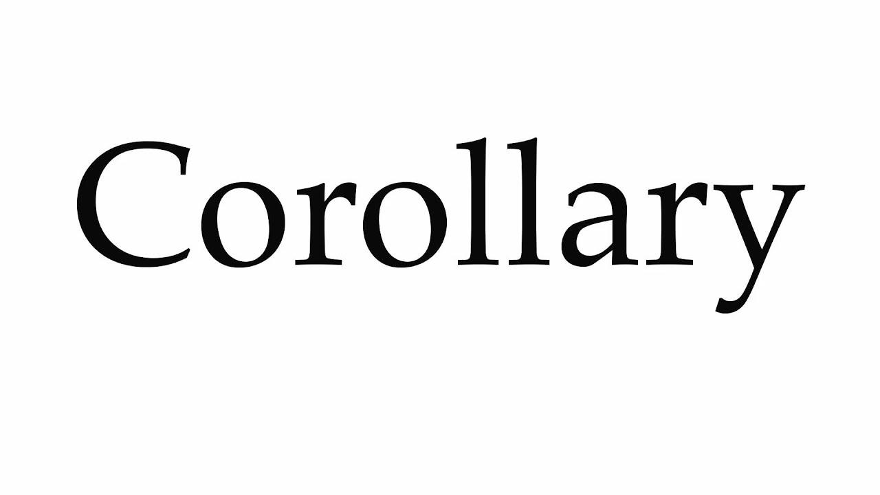 How to Pronounce Corollary