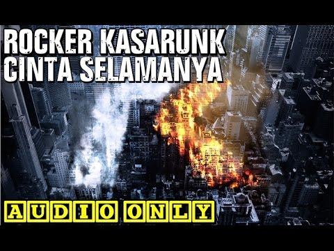 Rocker Kasarunk - Cinta Selamanya [Audio Only]