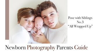 Newborn Photography Posing with Siblings, Pose 3 All wrapped up