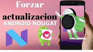 Forzar Actualización a Android  Actualizar a Ultima Versión Android Oreo