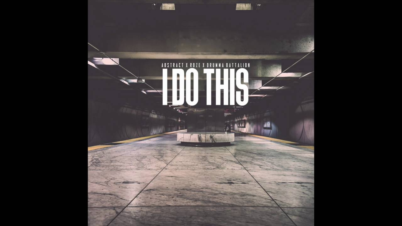 abstract-i-do-this-ft-roze-prod-by-drumma-battalion-abstract
