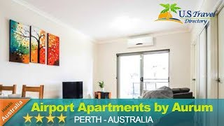 Airport Apartments by Aurum - Perth Hotels, Australia