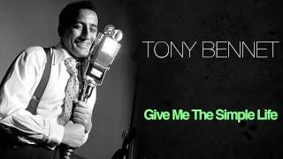 Tony Bennett - Give Me The Simple Life