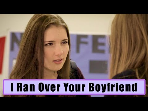 I Ran Over Your Boyfriend