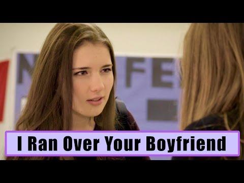 I Ran Over Your Boyfriend
