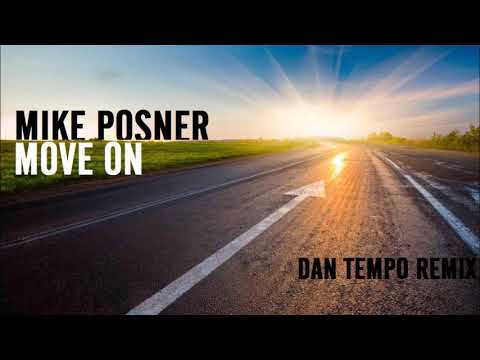 MIKE POSNER   MOVE ON   DAN TEMPO REMIX   DAN ROSS