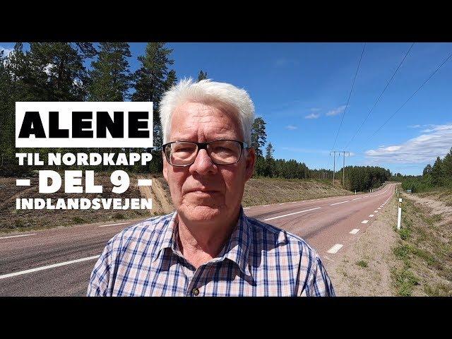 Alene til Nordkapp - del 9 - Indlandsvejen vej 45 og 26