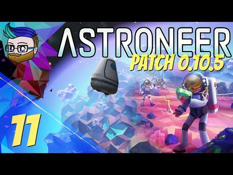 What Are We Doing Here? | The Final Update Before 1.0 | Astroneer 0.10.5 #11