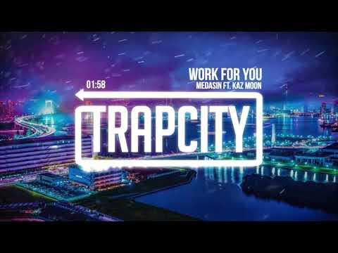 Medasin - Work For You (ft. Kaz Moon)