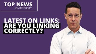 Latest on Links: Are You Linking Correctly? - Ignite Friday