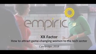Empiric event: XX Factor - How to attract game changing women into the tech sector