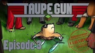 Taupe Gun -S02E03-