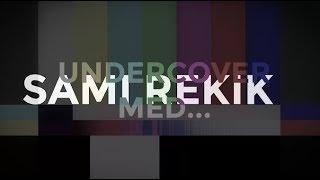 UNDERCOVER MED... SAMI