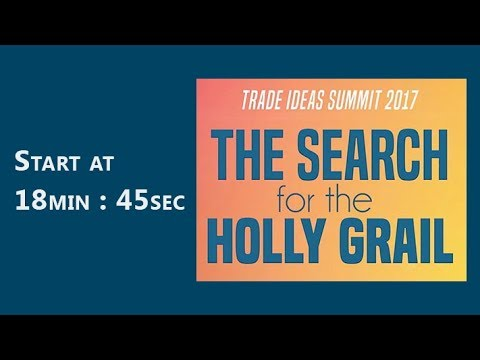 Trade Ideas Summit 2017 - Search for the Holly Grail