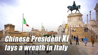 Live: Chinese President Xi lays a wreath in Italy