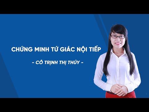 Chứng minh tứ giác nội tiếp - Luyện thi Toán vào 10 - Cô Trịnh Thị Thúy - HOCMAI