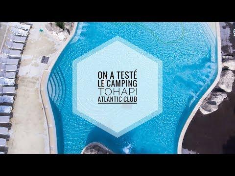 ON A TESTÉ LE CAMPING TOHAPI ATLANTIC CLUB