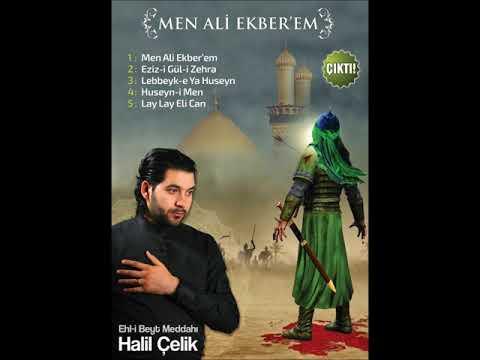 Ehlibeyt Meddahı Halil Çelik - MEN ALİEKBER'EM