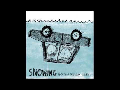 Snowing - Fuck Your Emotional Bullshit (2009)