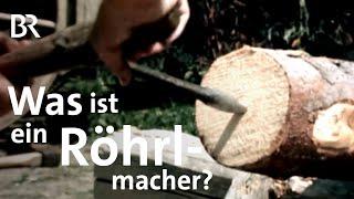 Altes Handwerk: Was ist ein Röhrlmacher? | Unser Land | BR Fernsehen thumbnail