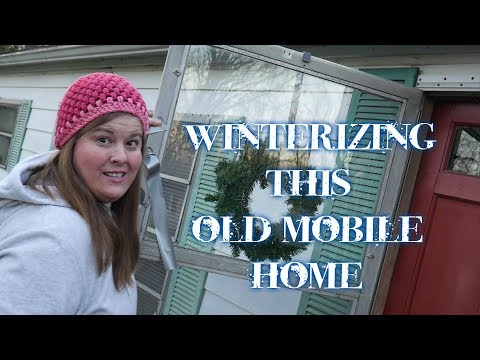 Winterizing This Old Mobile Home