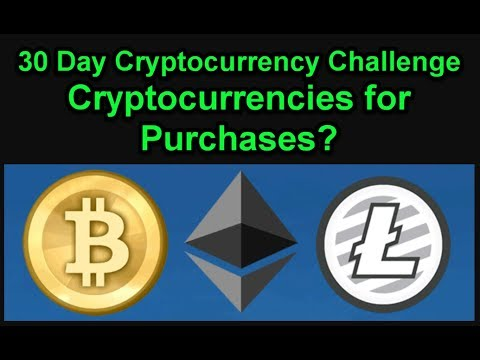 Why Use Cryptocurrencies for Purchases? 30 Day Cryptocurrency Challenge - Join Us! Day T-5
