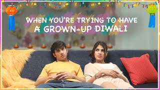 When You're Trying To Have A Grown-Up Diwali Ft Rhea Chakraborty & Rohit Saraf | MissMalini