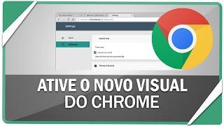 Como ativar novo visual material design no Chrome