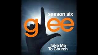 Glee - Take Me to Church (DOWNLOAD MP3+LYRICS)