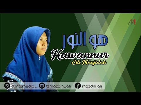 Huwannur - Siti Munjidah | Full Video | Lirik & Terjemahan | Cover