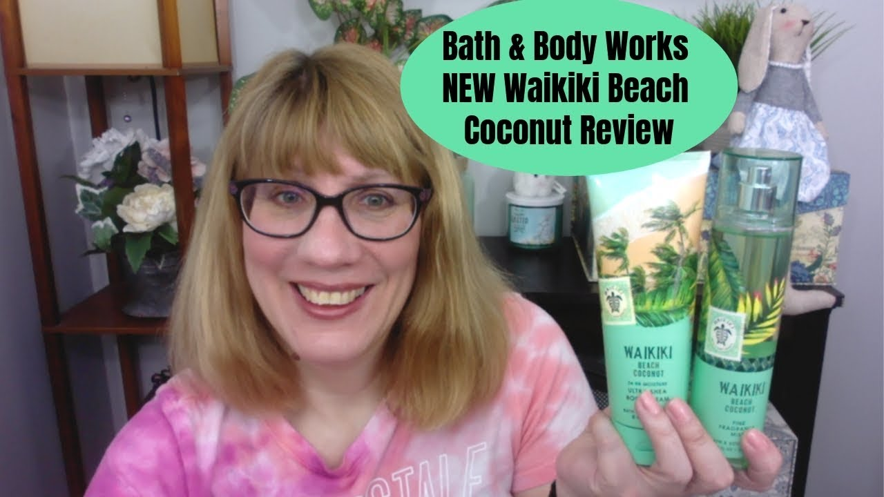 Bath Body Works New Waikiki Beach Coconut Review