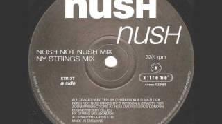 Nush - Nush (Nosh Not Nush Mix)