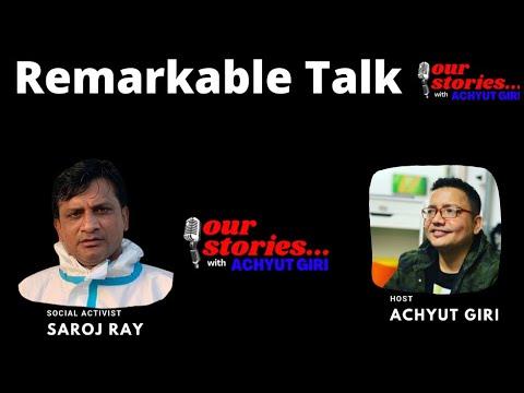Remarkable Talk with @Saroj Ray