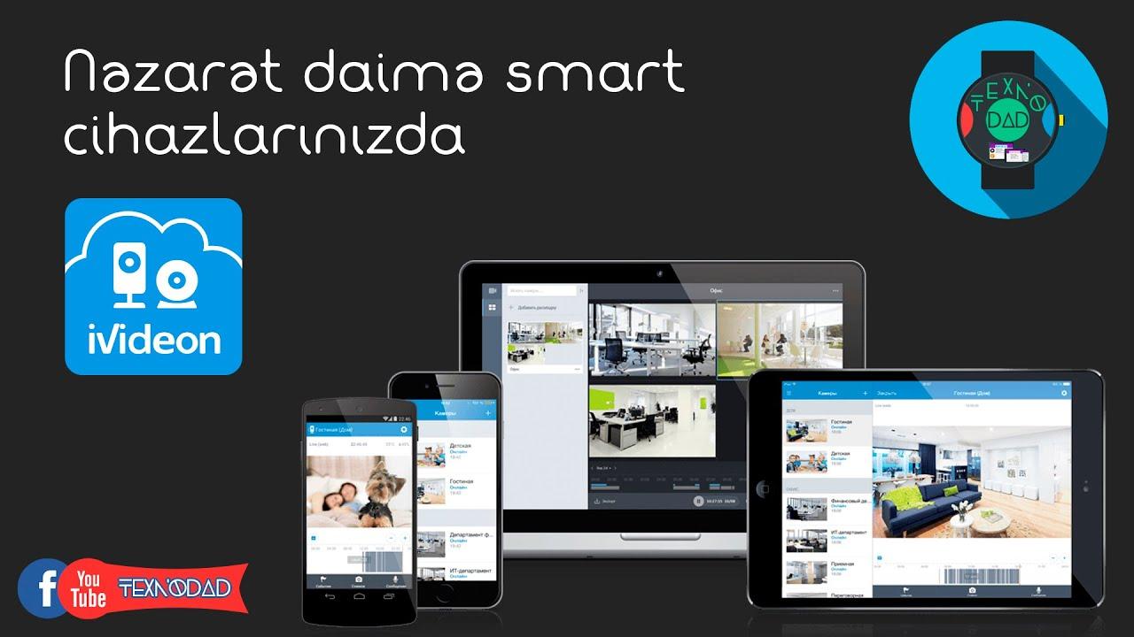 iVideon ilə nəzarət daima smart cihazlarınızda