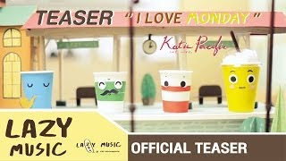 I Love Monday Katie Pacific [Official Teaser]