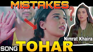 6 MISTAKES IN TOHAR SONG BY NIMRAT KHAIRA | NEW PUNJABI SONG 2019