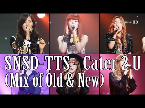SNSD-TTS - Cater 2 U (Mix of Old & New)