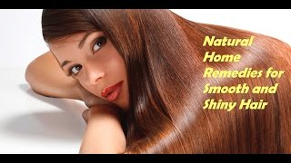 Natural Home Remedies for Smooth and Shiny Hair