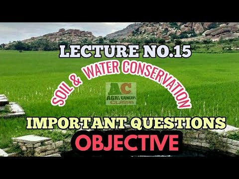 ONLINE AGRI LECTURE NO 15.  SOIL & WATER CONSERVATION   FOR AGRICULTURE STUDENTS