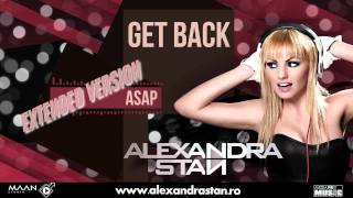 Alexandra Stan - Get Back [ASAP] |Extended Version|