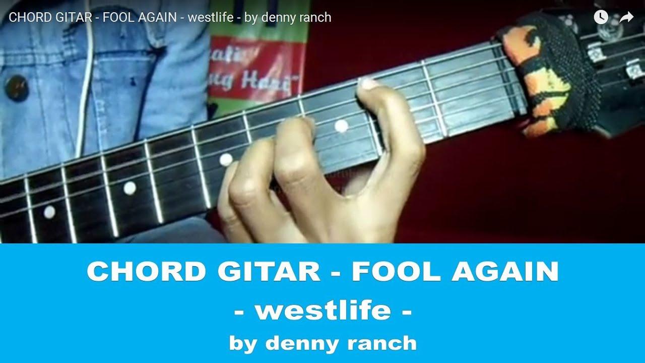Chord Gitar Fool Again Westlife Hi School Love On Local Ost