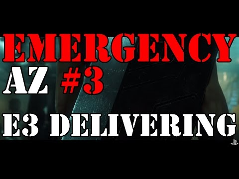 EMERGENCY AZ #3: E3 is DELIVERING !!!