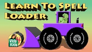 Learn To Spell Loader - Construction Equipment With Greeno