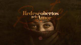 """Abertura de """"Redescobertos pelo Amor"""""""